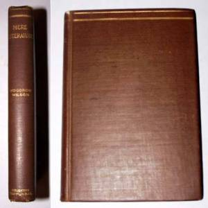 MERE LITERATURE AND OTHER ESSAYS including The Interpreter of English Liberty [on Edmund Burke] Wilson, Woodrow [Very Good] [Hardcover]