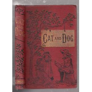 Cat And Dog; or, Memoirs Of Puss And The Captain (Julia Maitland) [Very Good] [Hardcover]
