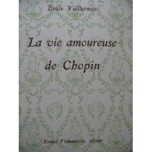VUILLERMOZ Emile La Vie Amoureuse de Chopin 1927 VUILLERMOZ Emile La Vie Amoureuse de Chopin 1927 [ ]