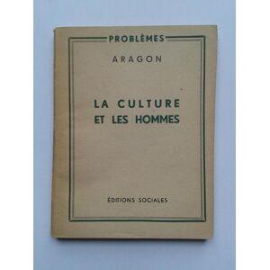 La Culture et les Hommes [ ENVOI de l' Auteur ] ARAGON Louis [Fine] [Softcover]