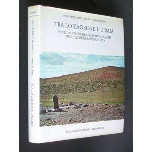 Tra Lo Zagros E L'Urmia: Ricerche Storiche ed Archaeologiche Nell' Azerbaigian Iraniano Pecorella, Paolo Emilio & Mirjo Salvini [Very Good] [Hardcove