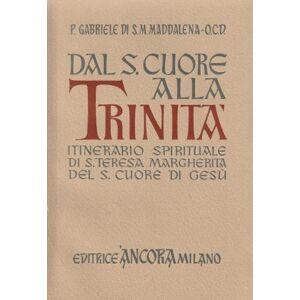 Dal Sacro Cuore alla Trinità - Itinerario spirituale di Santa Teresa Margherita del Sacro Cuore di Gesù P. Gabriele di S.M. Maddalena - O.C.D. [Fine]