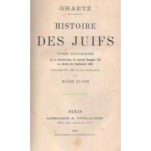 Histoire des Juifs [VOLUME 3 ONLY] [FIRST EDITION] Tome troisième. Traduit de l'allemand par Moïse Bloch. de la destruction du second temple (70) au