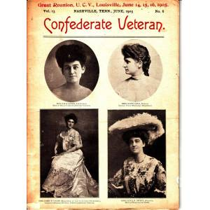 Confederate Veteran; Volume 13 - June, 1905 - No. 6 Great Reunion, U. C. V. , Louisville, June 14, 15, 16, 1905 Cunningham, S. A. [Good] [Softcover]
