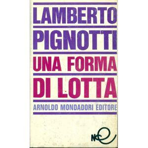 Una forma di lotta PIGNOTTI, Lamberto (Firenze, 1926) [ ] [Hardcover]