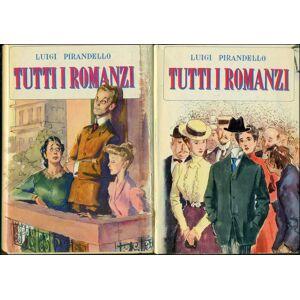 Tutti i romanzi PIRANDELLO, Luigi (Agrigento, 1867 - Roma, 1936) [ ] [Hardcover]