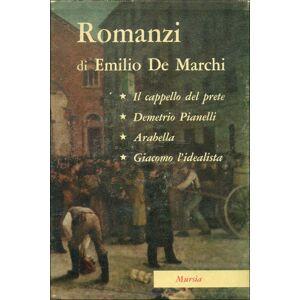 Romanzi (Il cappello del prete - Demetrio pianelli - Arabella - Giacomo l'idealista) DE MARCHI, Emilio [ ] [Hardcover]