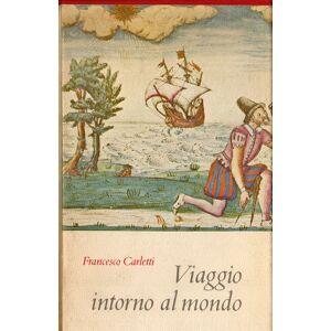 Mitac Ragionamenti del mio viaggio intorno al mondo CARLETTI, Francesco (Firenze, 1573 - Velletri, 1636) [ ] [Hardcover]