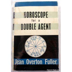 """Horoscope for a Double Agent (""""Gilbert"""") Fuller, Jean Overton [Good] [Hardcover]"""