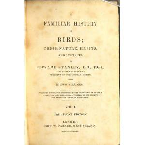 A familiar history of birds; their nature, habits, and instincts STANLEY, EDWARD [ ] [Hardcover]
