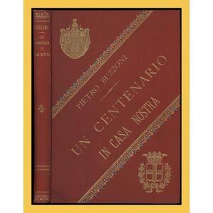 Un Centenario in casa nostra Buzzoni Pietro [Fine] [Softcover]