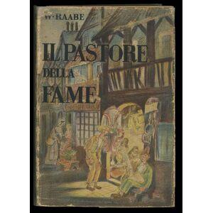 Il Pastore della fame Wilhelm Raabe [Fine] [Softcover]