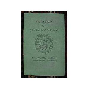 Yuletide in a younger world. Hardy, Thomas. [ ] [Softcover]