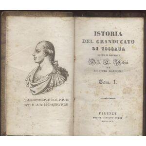 ISTORIA DEL GRANDUCATO DI TOSCANA SOTTO IL GOVERNO DELLA CASA MEDICI. GALLUZZI Riguccio. [Good] [Hardcover]