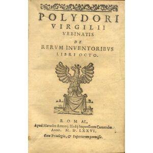 POLYDORI VIRGILII URBINATIS DE RERUM INVENTORIBUS LIBRI OCTO. VERGILIO Polidoro. [Good] [Hardcover]