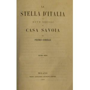 LA STELLA D'ITALIA o NOVE SECOLI DI CASA SAVOIA. 1860-1863. CORELLI Pietro. [Fair] [Hardcover]