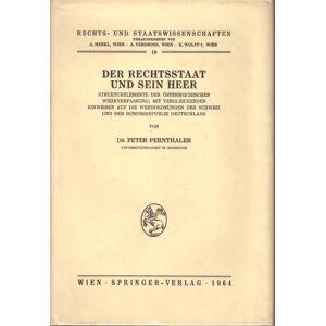 Der Rechtsstaat und Sein Heer Peter Pernthaler [Very Good] [Hardcover]