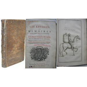 Le Reveries ou Memoires sur l`Art de la Guerre de Maurice Comte de Saxe. Duc de Courlande et de Semigalle, Marecheal-General des Armées de S. M. T. C