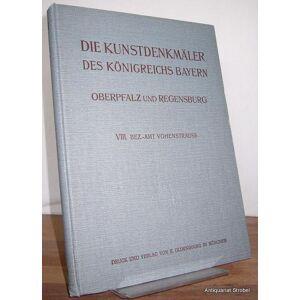 Die Kunstdenkmäler von Oberpfalz & Regensburg. Heft VIII: Bezirksamt Vohenstrauß. Vohenstrauß - Hoffmann, Richard und Georg Hager. [ ] [Hardcover]