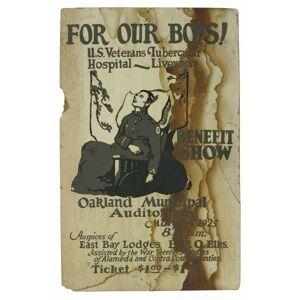FOR OUR BOYS! U. S. Veterans Tubercular Hospital - Livermore. Benefit Show. Oakland Municipal Auditorium. March 6, 1925. 8:15 pm. Ticket $1.00 - $1.5
