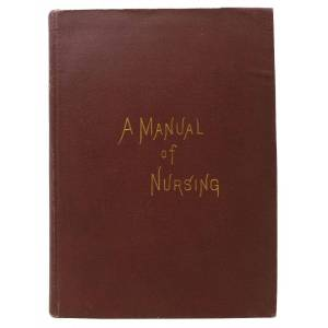 A MANUAL Of NURSING Prepared for the Training School for Nurses Attached to Bellevue Hospital White, Dr. Victoria - Chief Editor [ ] [Hardcover]