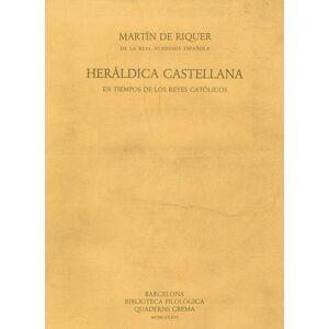 HERÁLDICA CASTELLANA EN TIEMPOS DE LOS REYES CATÓLICOS Riquer. Martí de [ ] [Softcover]
