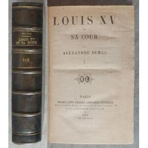 Louis XV et sa Cour DUMAS Alexandre [Near Fine] [Hardcover]