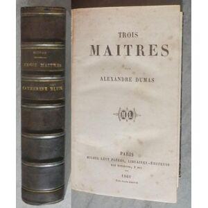 Trois Maîtres, suivi de Catherine Blum DUMAS Alexandre [Near Fine] [Hardcover]