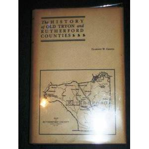 History of Old Tryon and Rutherford Counties, The: North Carolina 1730 - 1936 Griffin, Clarence W. [Fine] [Hardcover]
