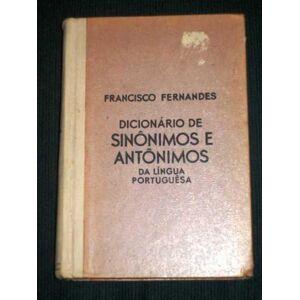 Dicionario de Sinonimos e Antonimos da Linqua Portuguesa Fernandes, Francisco [Good] [Hardcover]