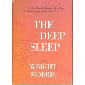 The Deep Sleep. Morris, Wright. [Good] [Hardcover]