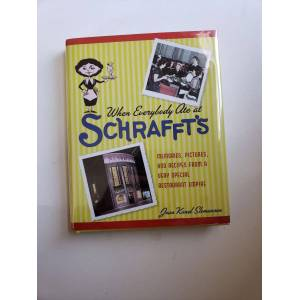 When Everybody Ate at Schrafft's: Memories, Pctures, and Recipes From A Very Special Restaurant Empire Slomanson, Joan Kanel [ ] [Hardcover]