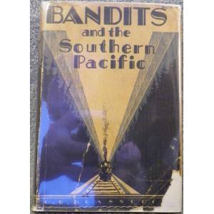 Bandits and the Southern Pacific Glasscock, C.B. [ ] [Hardcover]