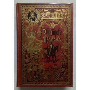 DON QUIJOTE DE LA MANCHA. BIBLIOTECA PERLA. SATURNINO CALLEJA FERNANDEZ. MIGUEL DE CERVANTES [Very Good] [Hardcover]