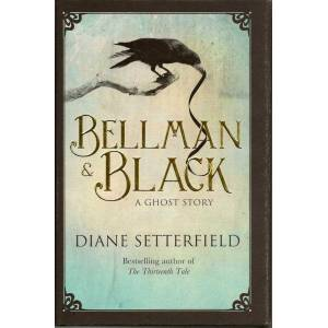 Bellman & Black SETTERFIELD, DIANE [Fine] [Hardcover]