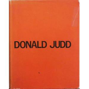Donald Judd Catalogue Raisonne of Paintings, Objects and Wood-Blocks 1960 - 1974 (Inscribed) Art - Judd, Donald [Very Good] [Hardcover]