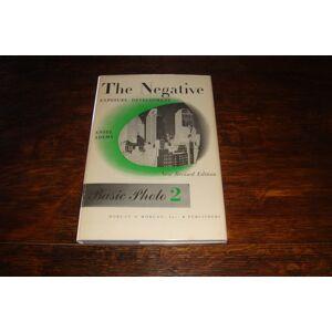 Ansel Adams & The Negative : Exposure - Development and Basic Photo Series Book 2 Adams, Ansel [Near Fine] [Hardcover]