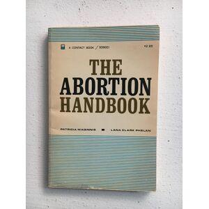 "The Abortion Handbook Patricia Theresa ""Pat"" Maginnis, Lana Clarke Phelan [Very Good] [Softcover]"