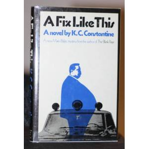 A Fix Like This Constantine, K.C. [Near Fine] [Hardcover]