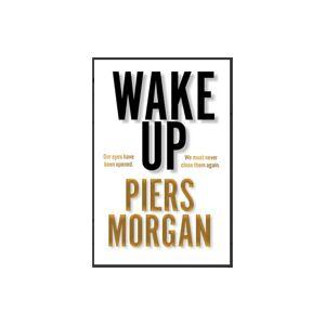 UB Wake Up: Why the world has gone nuts by Piers Morgan (PDF & EPUB )