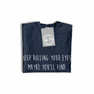 Tim And Ted (S, Grey) Novelty Womens TShirt Keep Rolling Your Eyes Joke Maybe You'll Find A