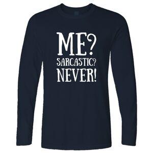 Tim And Ted (L, Navy Blue) Novelty Sassy Long Sleeve Me? Sarcastic? Never! Slogan Joke Teena