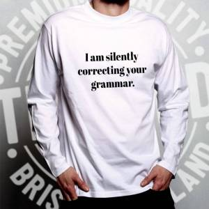 Tim And Ted (L, Black) Novelty Long Sleeve I Am Silently Correcting Your Grammar Pedant Joke