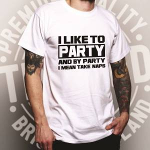 Tim And Ted (XXL, White) Novelty T Shirt I Like To Party, I Mean Take Naps Slogan Relatable