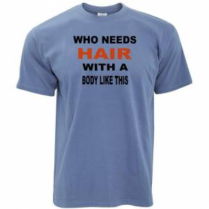 Tim And Ted (XXL, Stone Blue) Novelty T Shirt Who Needs Hair With A Body Like This Slogan Ba