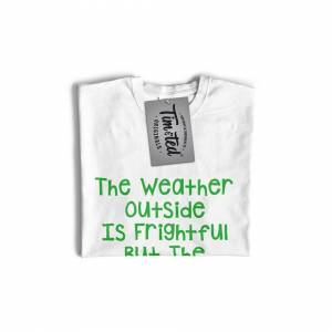 Tim And Ted (M, White) Christmas Womens TShirt Weather Outside Is Frightful Slogan Wine Is D