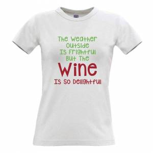 Tim And Ted (S, White) Christmas Womens TShirt Weather Outside Is Frightful Slogan Wine Is D