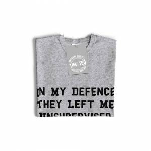 Tim And Ted (XL, White) Joke Womens TShirt In My Defence They Left Me Unsupervised Funny Slo