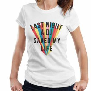 INK (XX-Large) Ink Last Night A DJ Saved My Life Women's T-Shirt