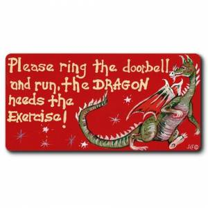 Something Different Fridge Magnet Please Ring the Doorbell and Run the Dragon Needs the Exercise